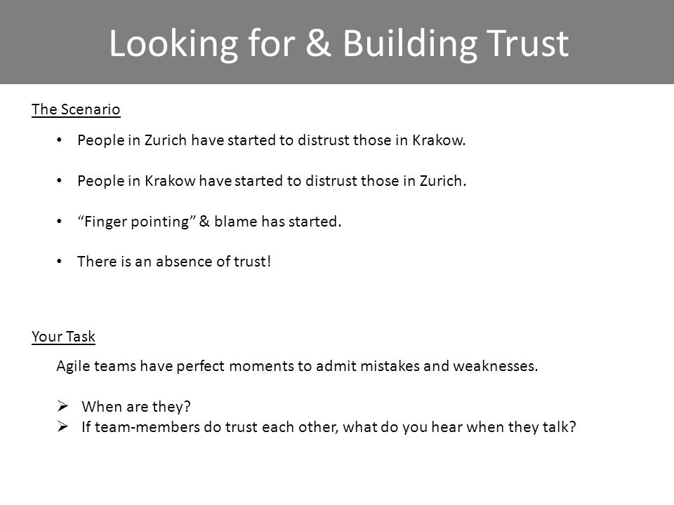 Looking for & Building Trust The Scenario People in Zurich have started to distrust those in Krakow.