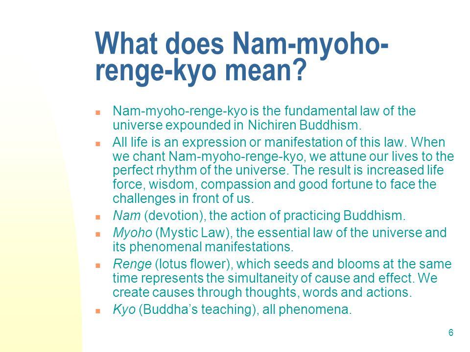 6 What does Nam-myoho- renge-kyo mean.