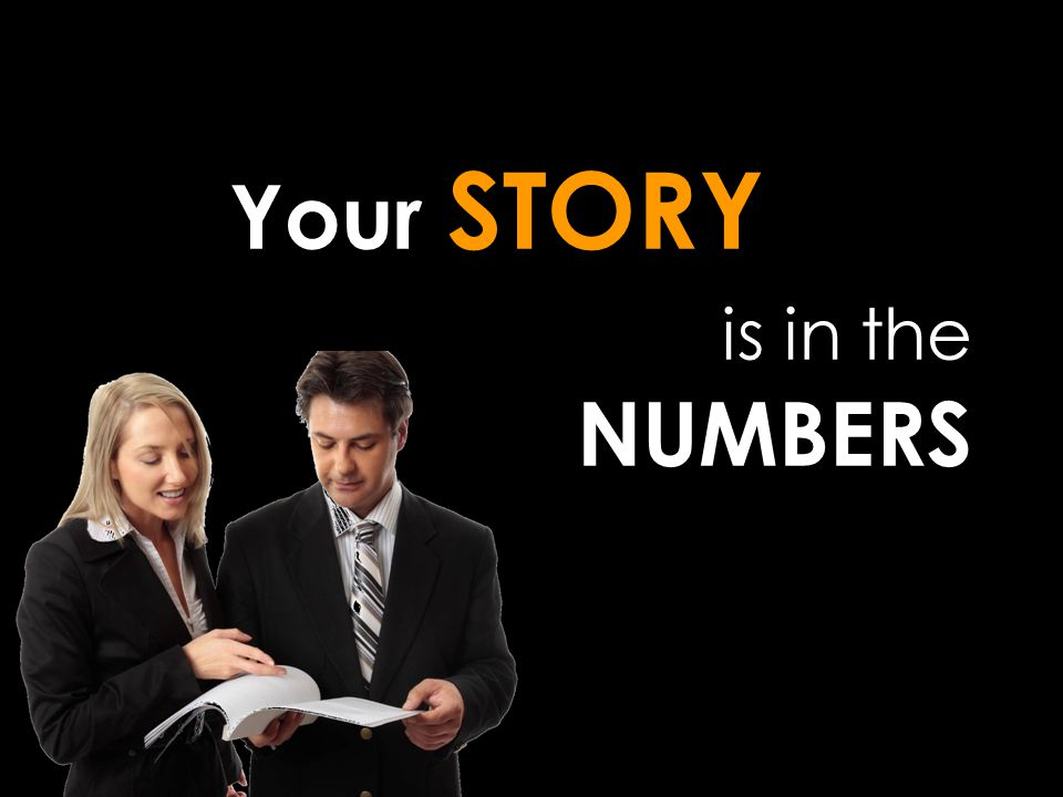 Your STORY is in the NUMBERS