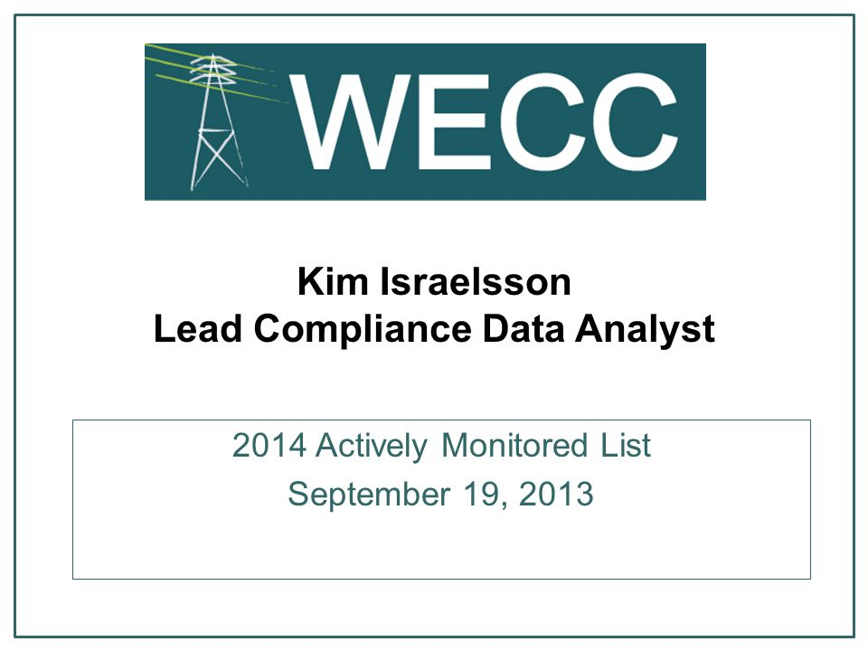 Kim Israelsson Lead Compliance Data Analyst 2014 Actively Monitored List September 19, 2013