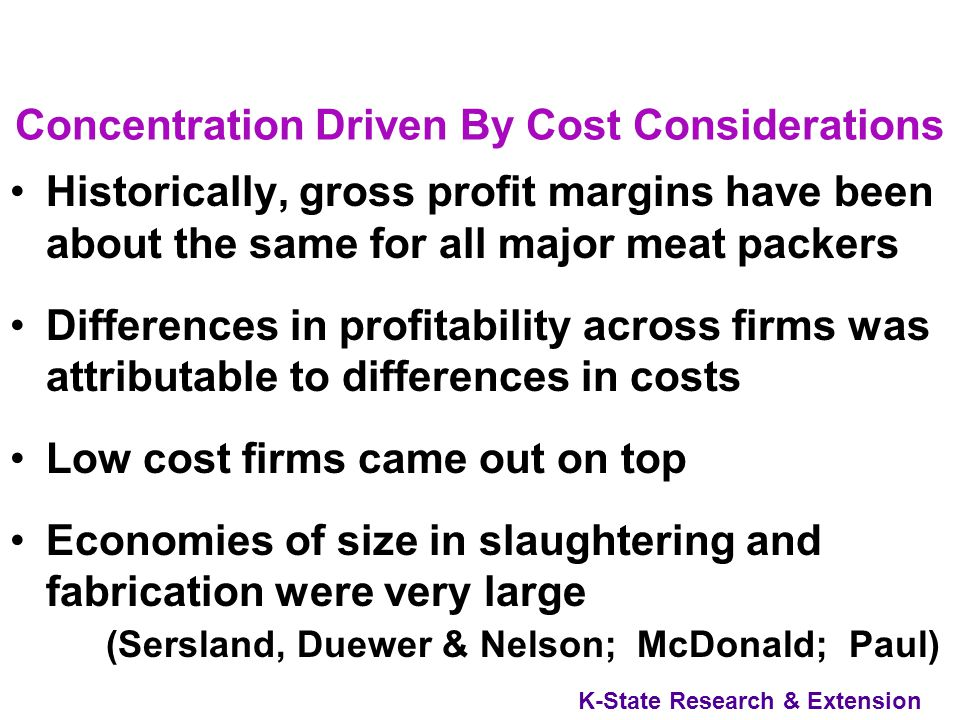K-State Research & Extension Concentration Has Increased Dramatically 1976 Steer & slaughter of four largest firms equivalent to 25% of total 1998 Ste