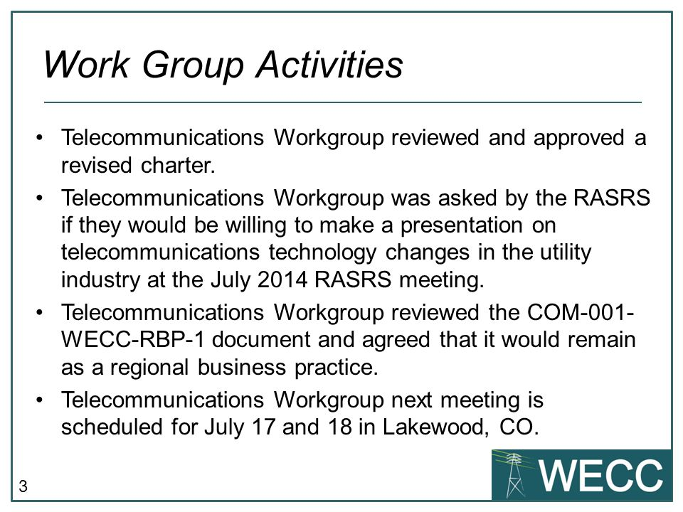 3 Telecommunications Workgroup reviewed and approved a revised charter.