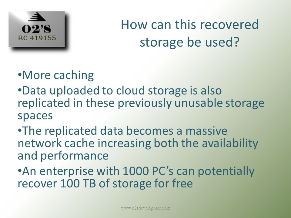 www.o2sdevelopment.biz10 How can this recovered storage be used.