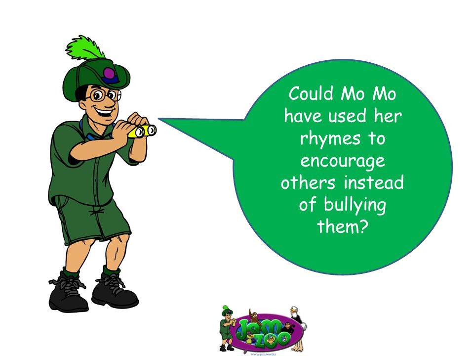 Could Mo Mo have used her rhymes to encourage others instead of bullying them