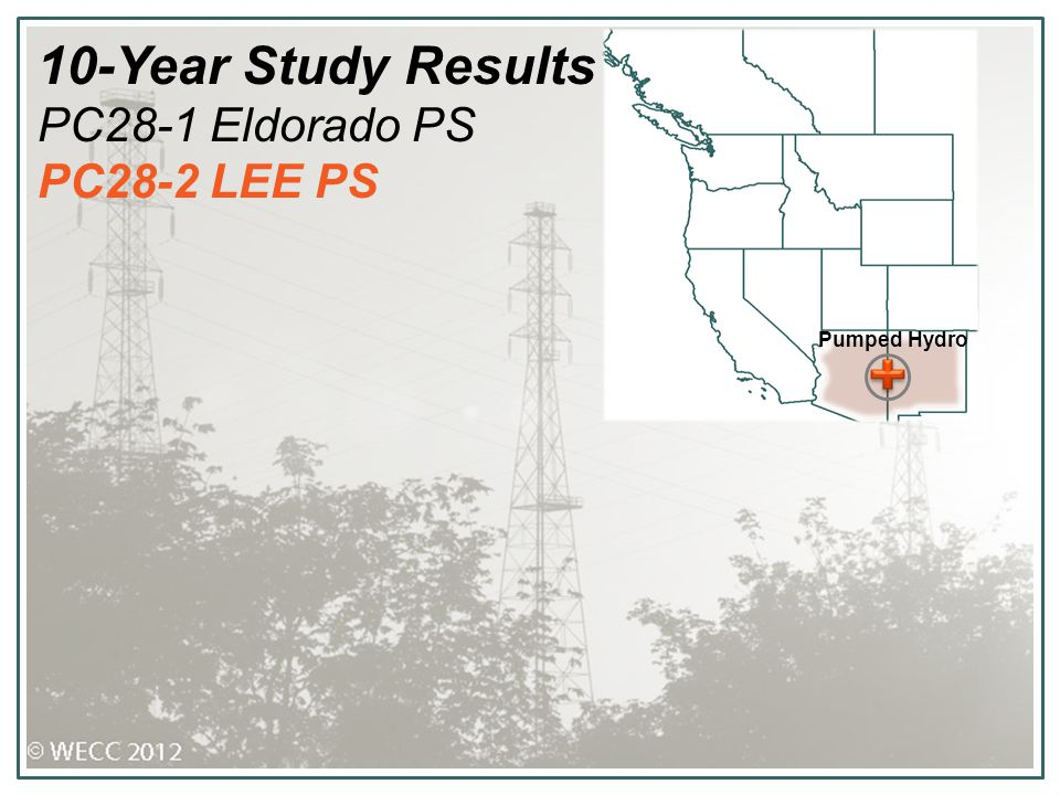 10-Year Study Results PC28-1 Eldorado PS PC28-2 LEE PS Pumped Hydro