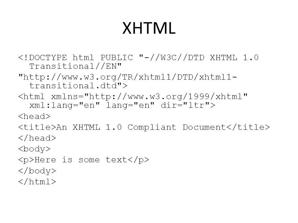 XHTML <!DOCTYPE html PUBLIC