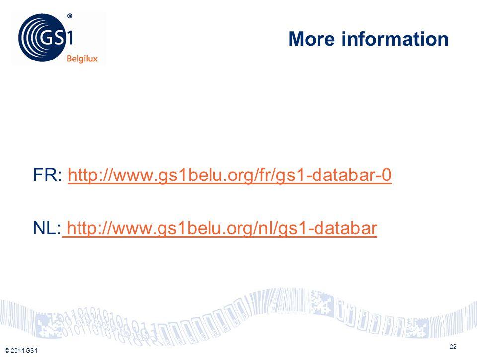 © 2010 GS1 © 2011 GS1 More information FR: http://www.gs1belu.org/fr/gs1-databar-0http://www.gs1belu.org/fr/gs1-databar-0 NL: http://www.gs1belu.org/nl/gs1-databar http://www.gs1belu.org/nl/gs1-databar 22