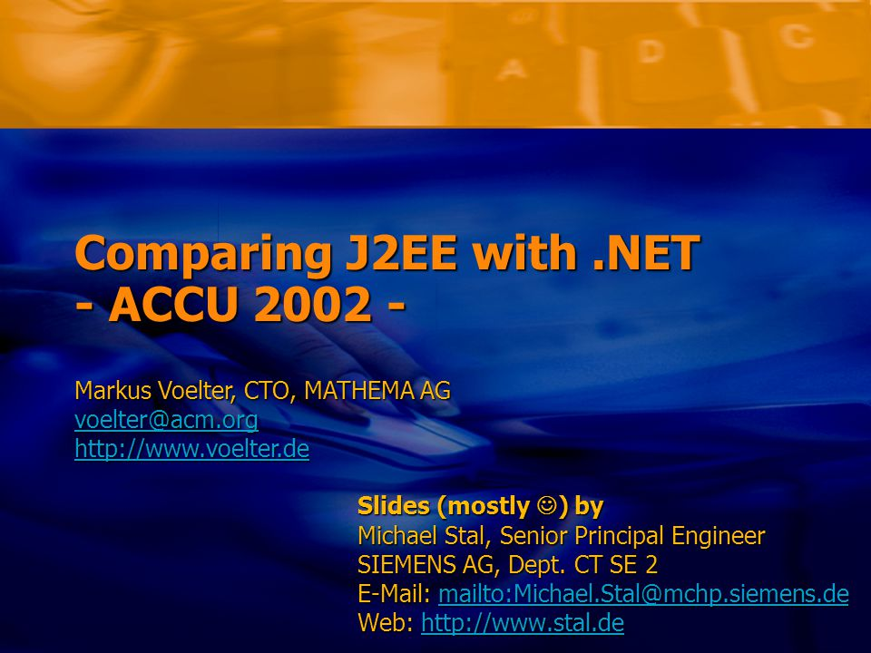 Markus Voelter/Michael Stal – Comparing J2EE with.NET Folie 62 XML and.NET cont'd  The System.Xml Namespace provides a whole lot of classes DOM processing using XmlNode & SonsDOM processing using XmlNode & Sons XPath and XslTransformXPath and XslTransform XmlTextReader und XmlTextWriter similar to SAX in that they are both stream-based, but.NET uses a Pull-ModelXmlTextReader und XmlTextWriter similar to SAX in that they are both stream-based, but.NET uses a Pull-Model
