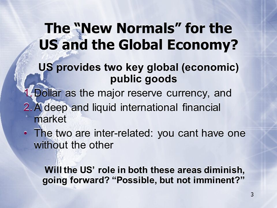 3 The New Normals for the US and the Global Economy.