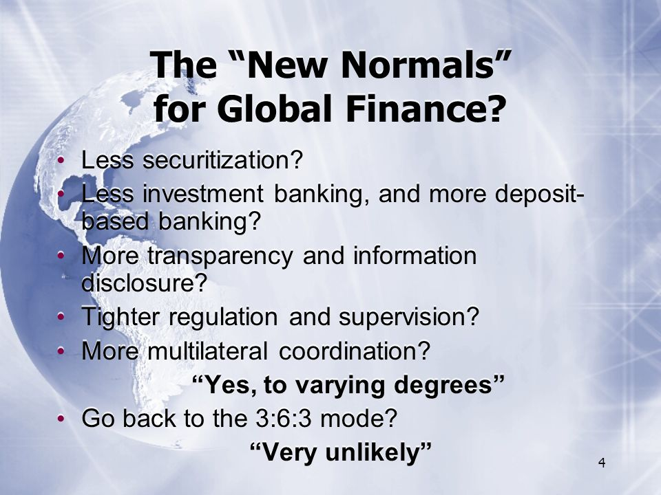 4 The New Normals for Global Finance. Less securitization.