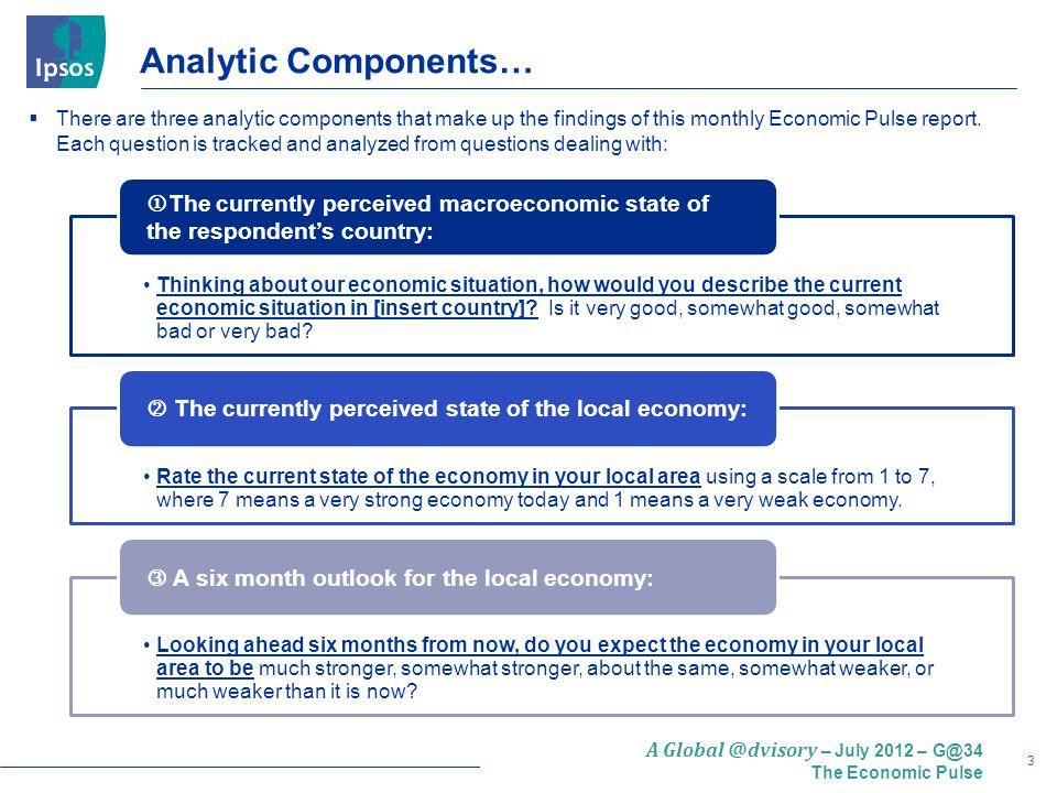 4 A Global @dvisory – July 2012 – G@34 The Economic Pulse Global @dvisor THE WORLD at a GLANCE