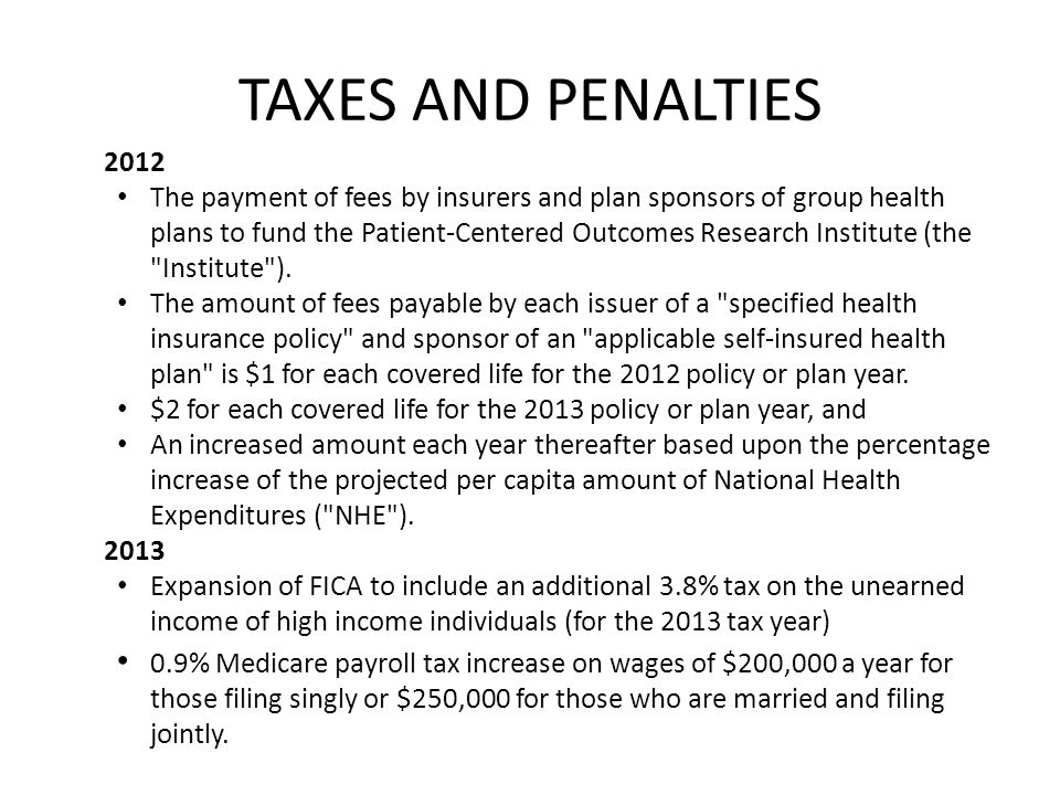 TAXES AND PENALTIES 2012 The payment of fees by insurers and plan sponsors of group health plans to fund the Patient-Centered Outcomes Research Instit