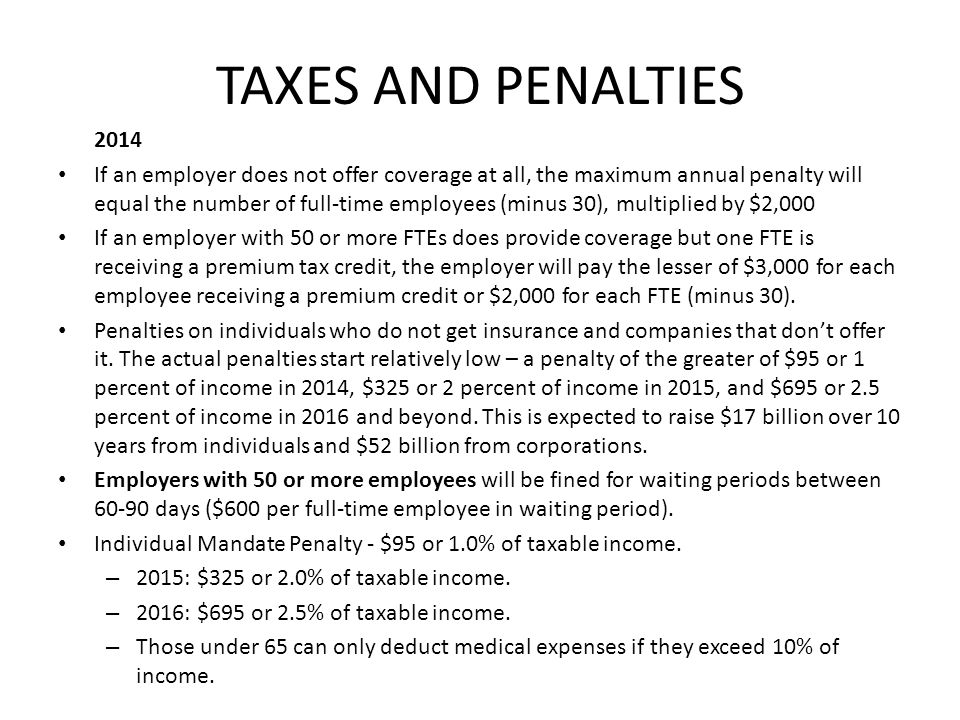 TAXES AND PENALTIES 2014 If an employer does not offer coverage at all, the maximum annual penalty will equal the number of full-time employees (minus