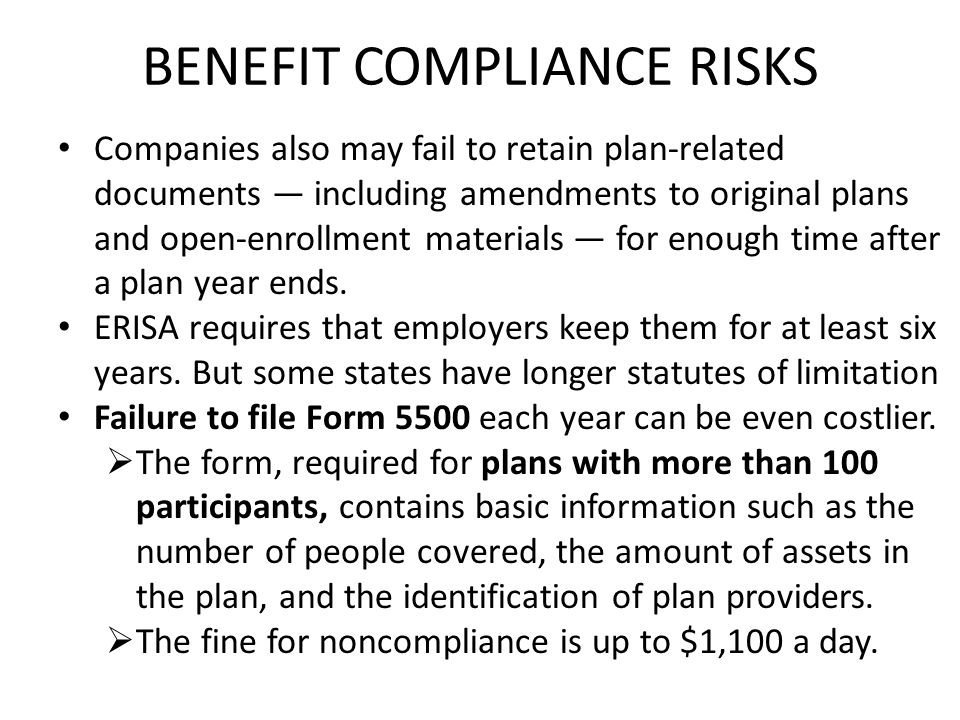 Companies also may fail to retain plan-related documents — including amendments to original plans and open-enrollment materials — for enough time afte