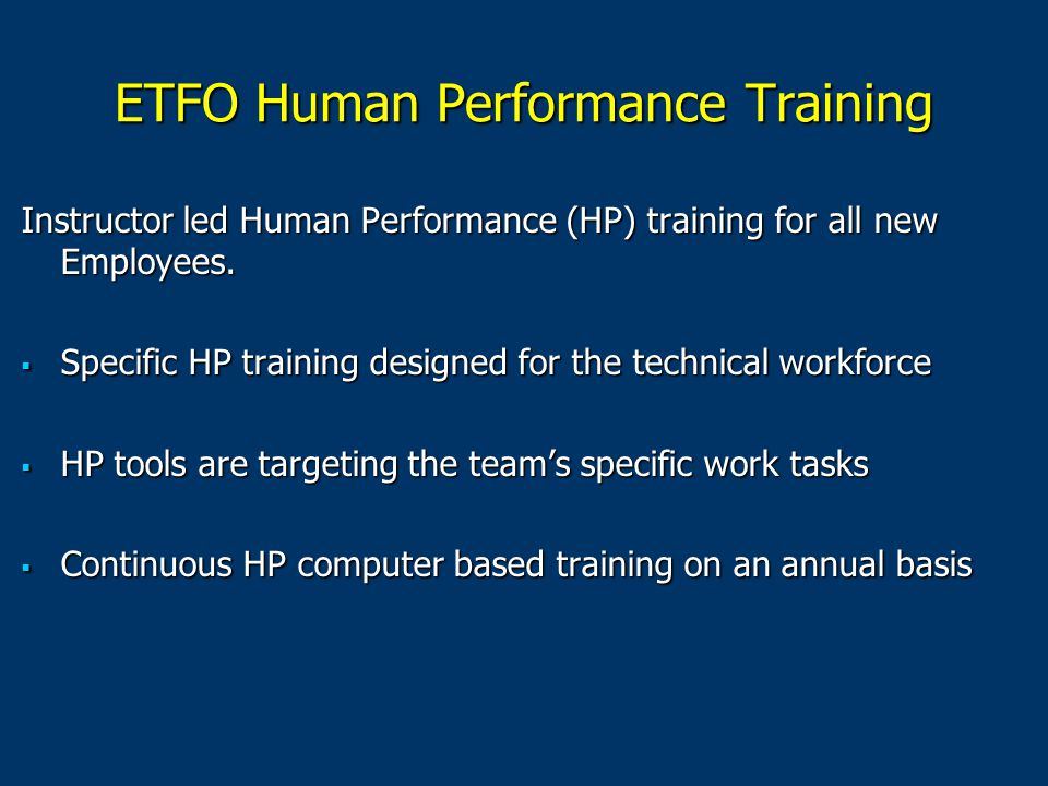 ETFO Human Performance Training Instructor led Human Performance (HP) training for all new Employees.