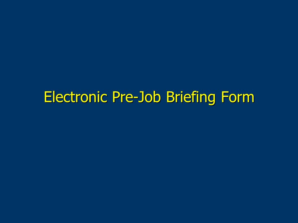 Electronic Pre-Job Briefing Form