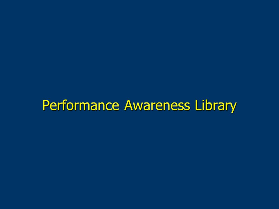 Performance Awareness Library