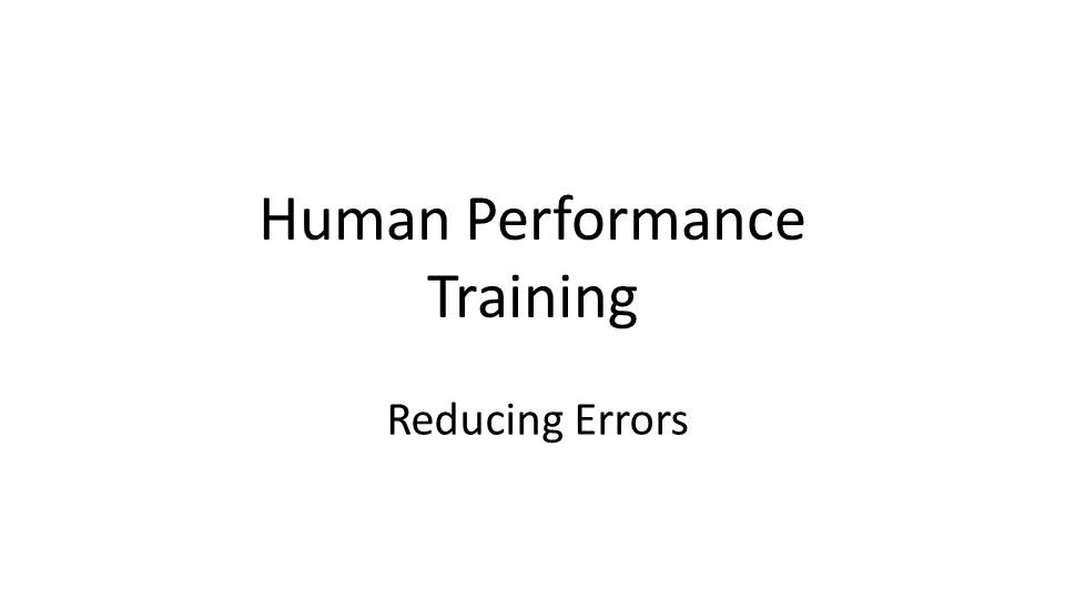 Reducing Errors Human Performance Training
