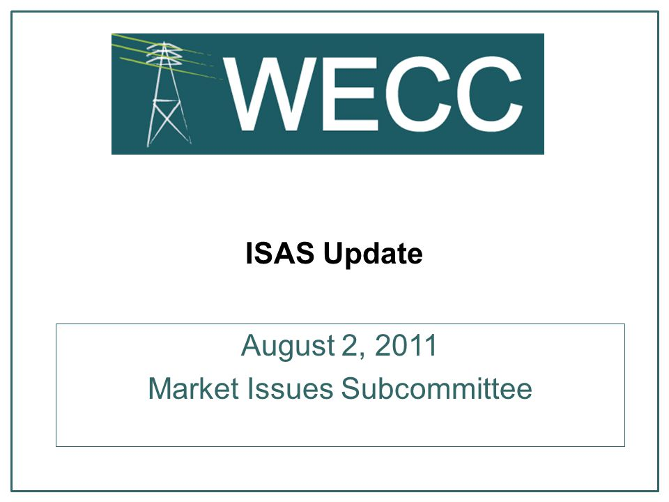 ISAS Update August 2, 2011 Market Issues Subcommittee