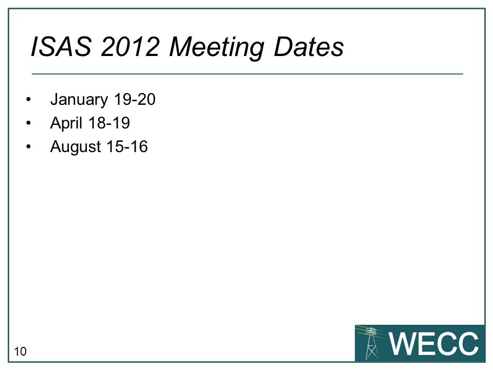10 January 19-20 April 18-19 August 15-16 ISAS 2012 Meeting Dates
