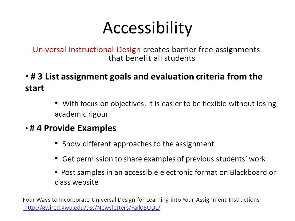 Accessibility # 3 List assignment goals and evaluation criteria from the start With focus on objectives, it is easier to be flexible without losing ac