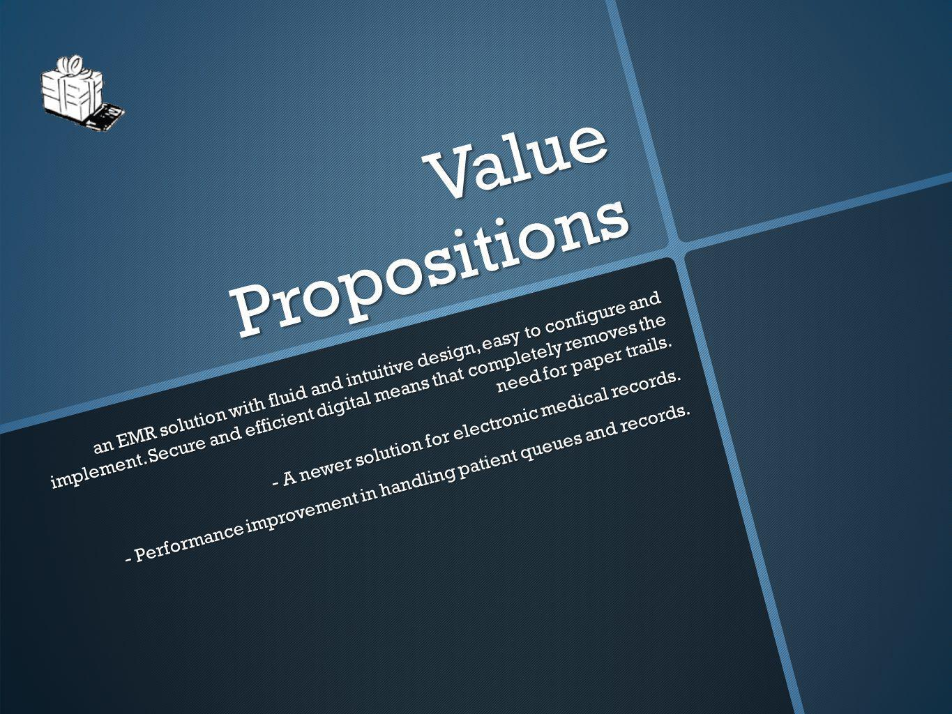 Value Propositions - Cont - Customization to the needs of the process workflow.
