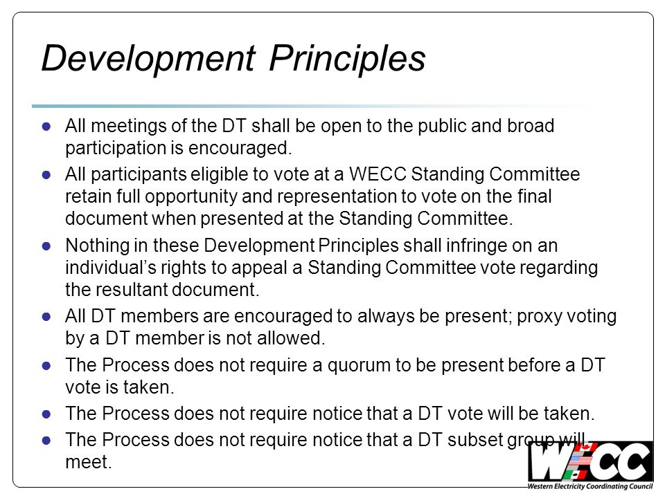 Development Principles ● All meetings of the DT shall be open to the public and broad participation is encouraged.