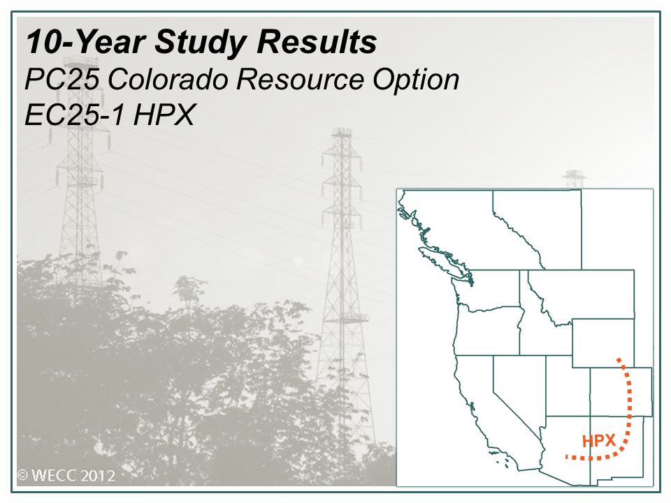 10-Year Study Results PC25 Colorado Resource Option EC25-1 HPX HPX