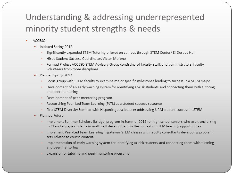 Understanding & addressing underrepresented minority student strengths & needs ASCENSION Provides 4 student tutors to STEM students at OC.