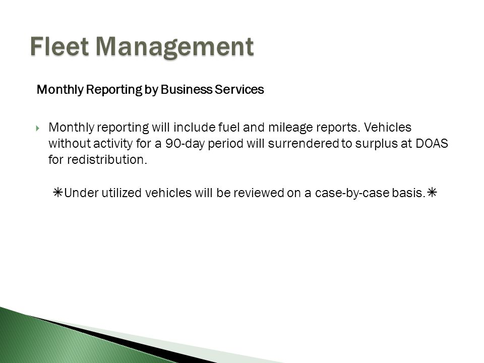 Monthly Reporting by Business Services  Monthly reporting will include fuel and mileage reports.