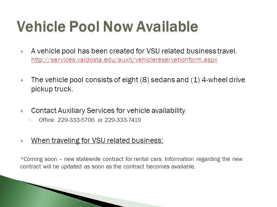  A vehicle pool has been created for VSU related business travel.