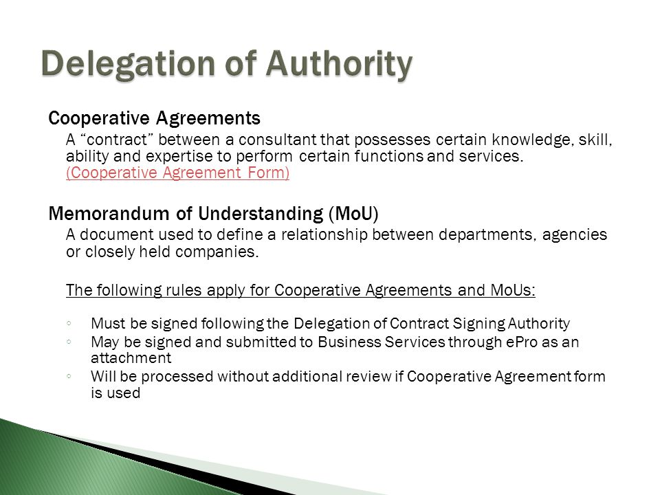 Cooperative Agreements A contract between a consultant that possesses certain knowledge, skill, ability and expertise to perform certain functions and services.