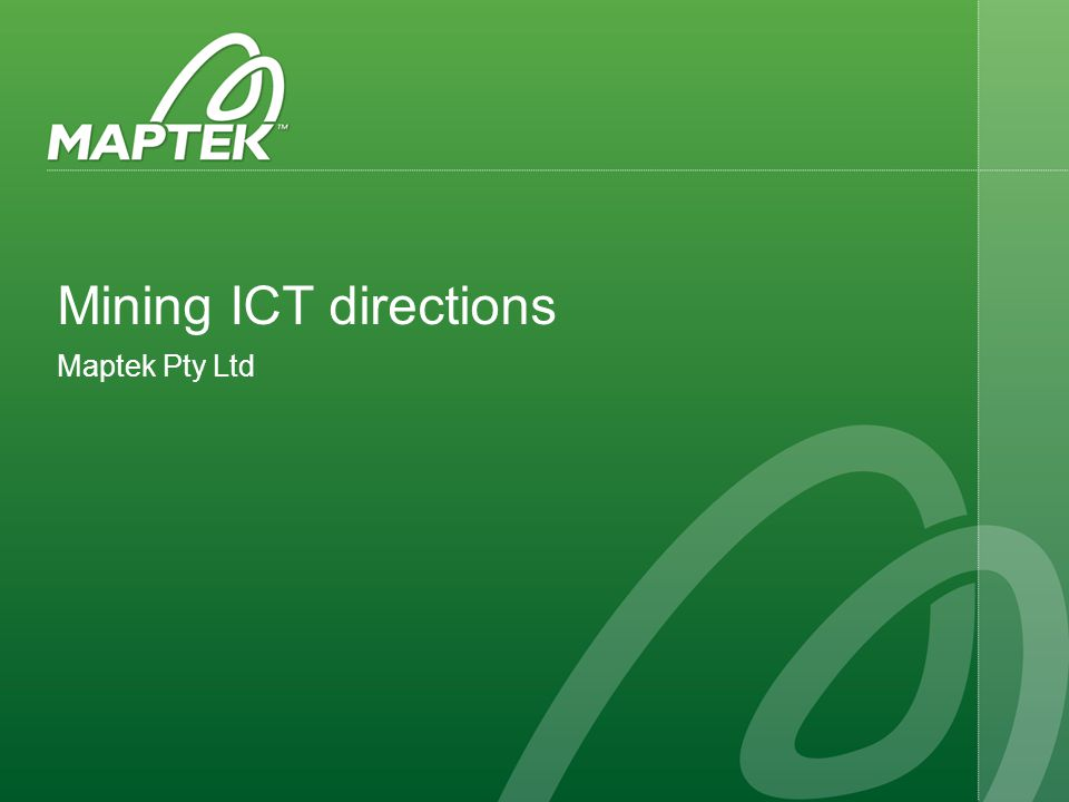 Mining ICT directions Maptek Pty Ltd