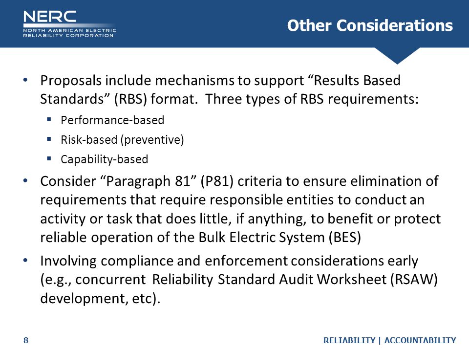 RELIABILITY | ACCOUNTABILITY8 Other Considerations Proposals include mechanisms to support Results Based Standards (RBS) format.