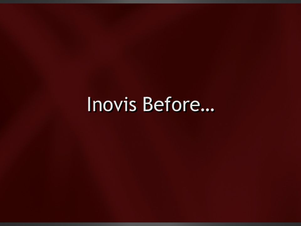 Inovis Before…