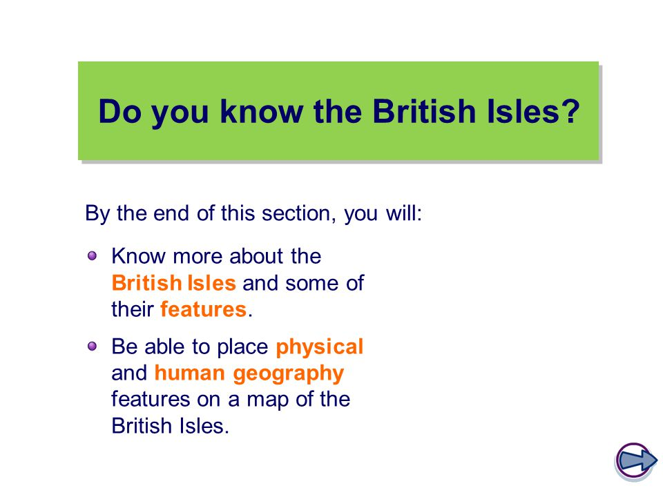 Do you know the British Isles. Know more about the British Isles and some of their features.
