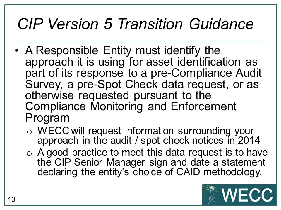 13 A Responsible Entity must identify the approach it is using for asset identification as part of its response to a pre-Compliance Audit Survey, a pr