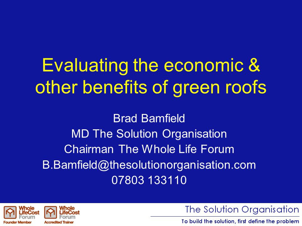 Today Introduction Living roofs & sustainability Convincing clients and contractors of their value Demonstrating long term value