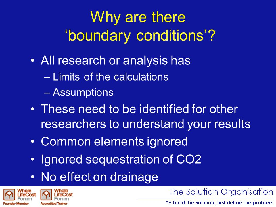 Why are there 'boundary conditions'.
