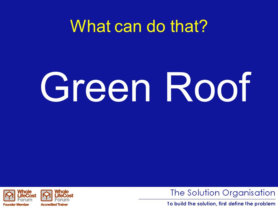 What can do that Green Roof