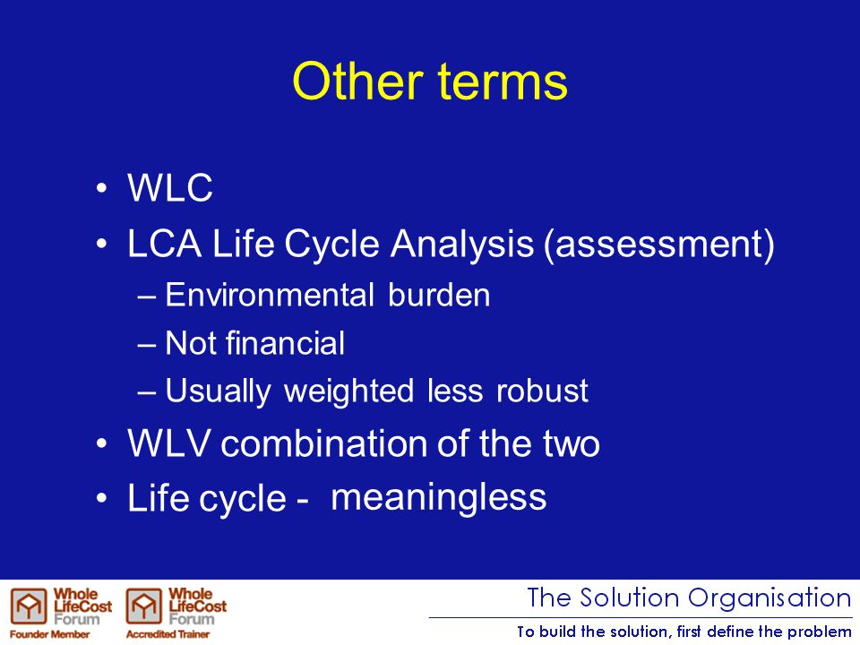 Sustainability Economics Environmental Social Performance WLC Profitability Protection Improvement Stakeholders Improvements Deliver requirement Exceed requirement