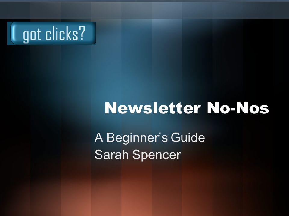 Newsletter No-Nos A Beginner's Guide Sarah Spencer