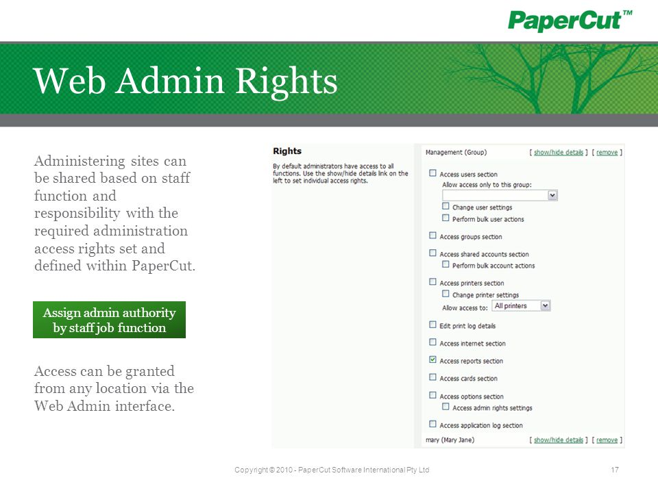 Administering sites can be shared based on staff function and responsibility with the required administration access rights set and defined within PaperCut.