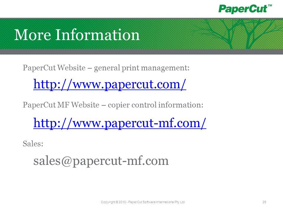 PaperCut Website – general print management: http://www.papercut.com/ PaperCut MF Website – copier control information: http://www.papercut-mf.com/ Sa