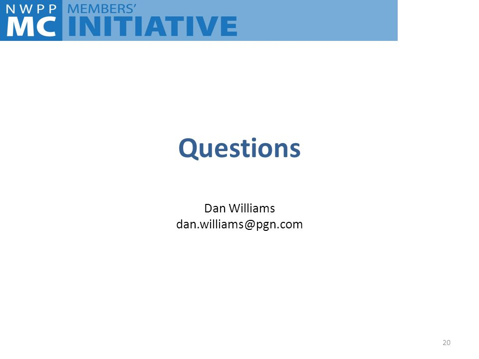 Questions Dan Williams dan.williams@pgn.com 20