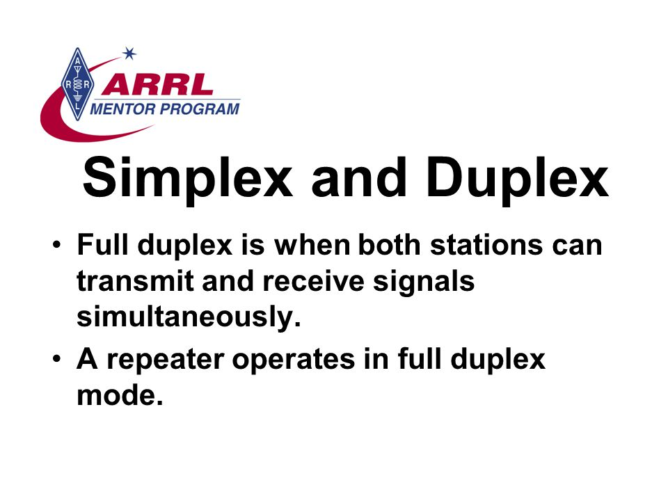 Simplex and Duplex Full duplex is when both stations can transmit and receive signals simultaneously.