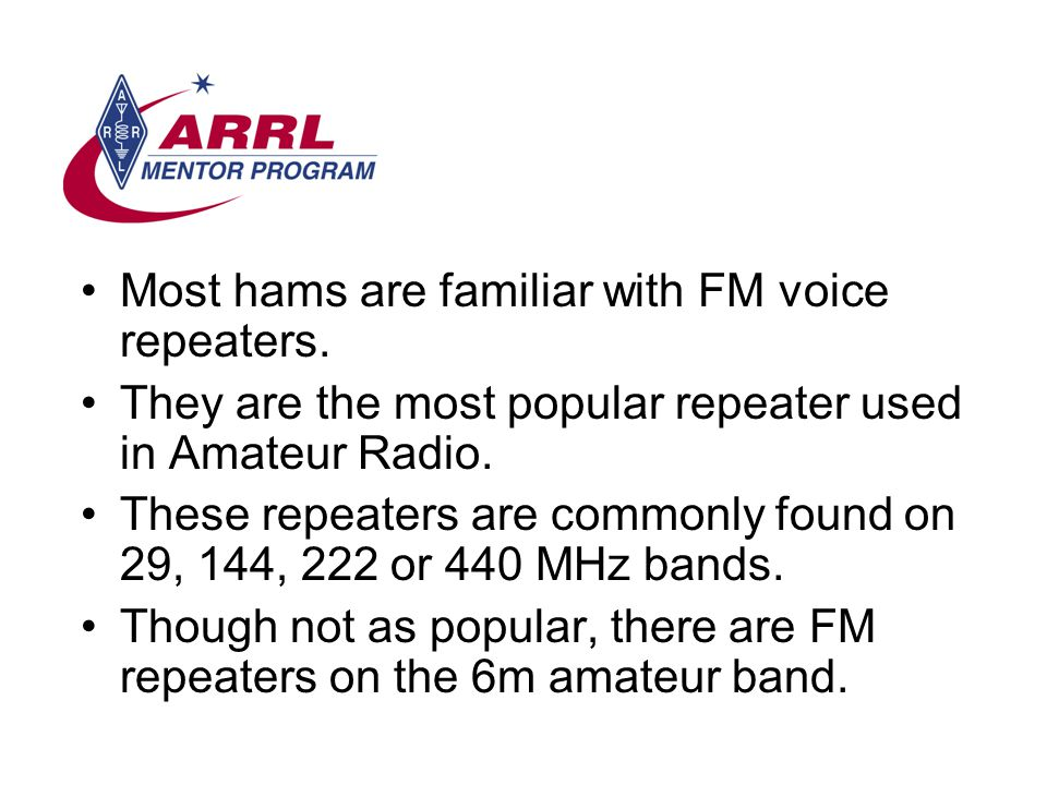 Most hams are familiar with FM voice repeaters.