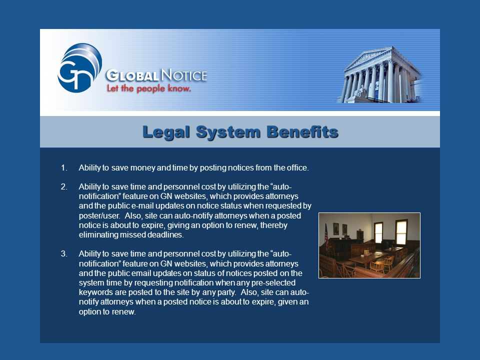 Legal System Benefits 1.Ability to save money and time by posting notices from the office.