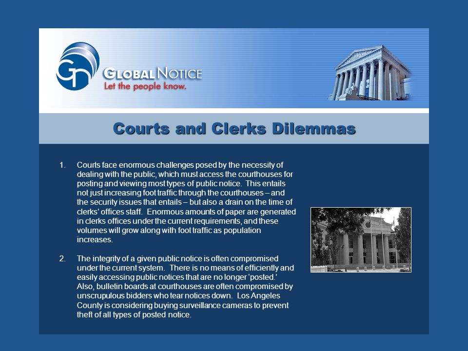 Posting Notice on Court Bulletin Board Additional Possibilities through the GlobalNotice Website Public LawyerCourt Clerk Court AOC Sys.
