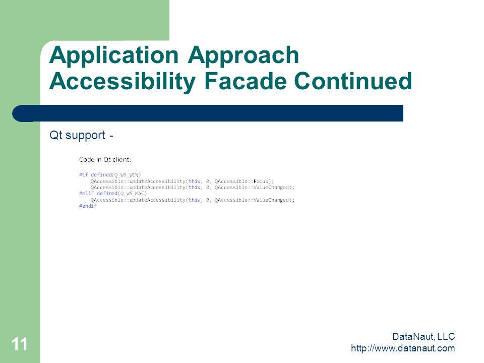 DataNaut, LLC http://www.datanaut.com 11 Application Approach Accessibility Facade Continued Qt support -